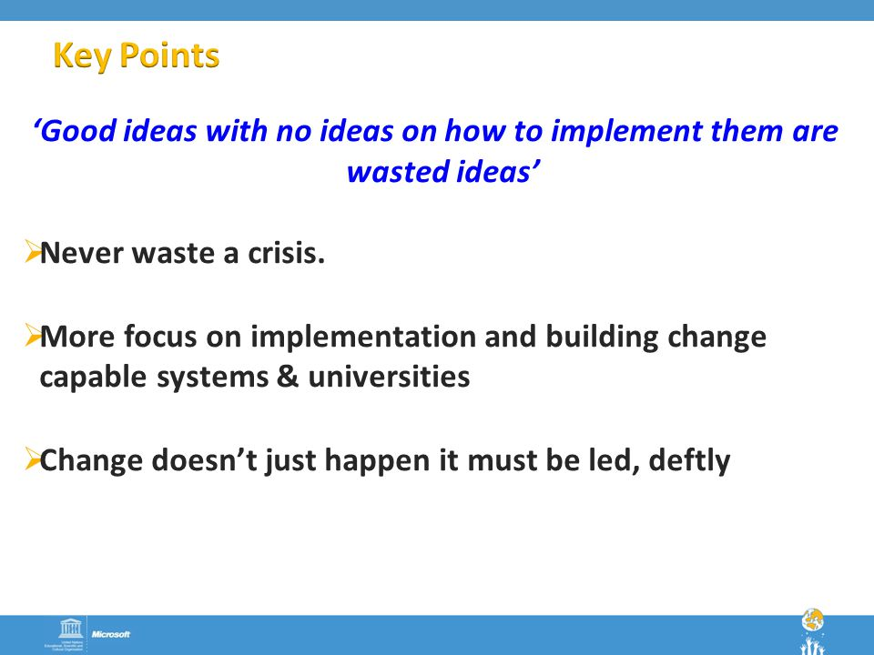 'Good ideas with no ideas on how to implement them are wasted ideas'  Never waste a crisis.