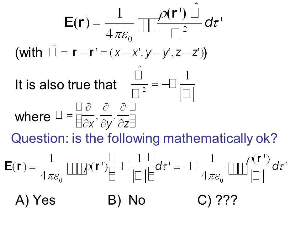 A) Yes B) No C) ??? Question: is the following mathematically ok?