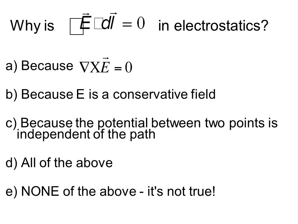 Why is in electrostatics.