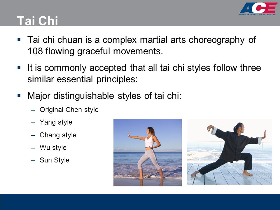 Tai Chi  Tai chi chuan is a complex martial arts choreography of 108 flowing graceful movements.  It is commonly accepted that all tai chi styles fo