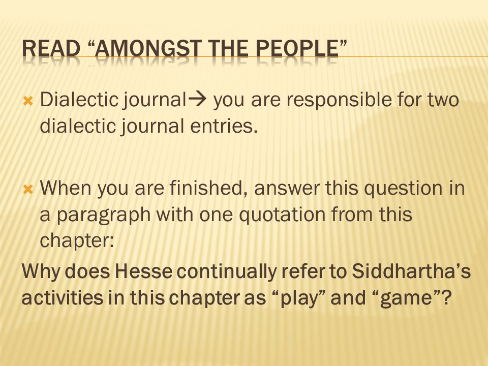  Dialectic journal  you are responsible for two dialectic journal entries.  When you are finished, answer this question in a paragraph with one quo