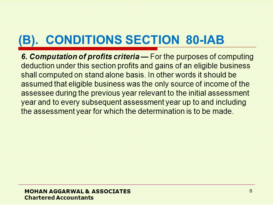 MOHAN AGGARWAL & ASSOCIATES Chartered Accountants 9 (7)Audit of Accounts criteria — The deduction shall not be admissible unless the accounts of the undertaking audited by an accountant for the previous year for which the deduction is claimed.