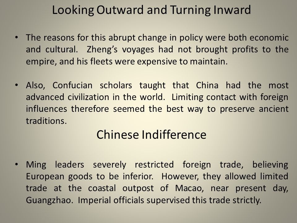 Looking Outward and Turning Inward The reasons for this abrupt change in policy were both economic and cultural.