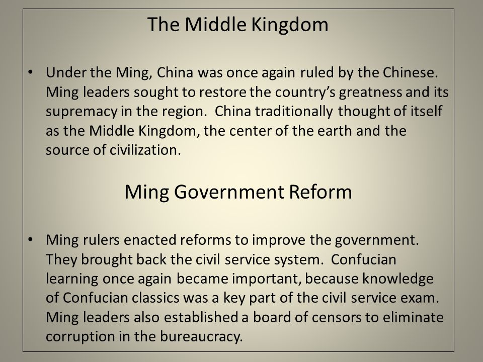 The Middle Kingdom Under the Ming, China was once again ruled by the Chinese.