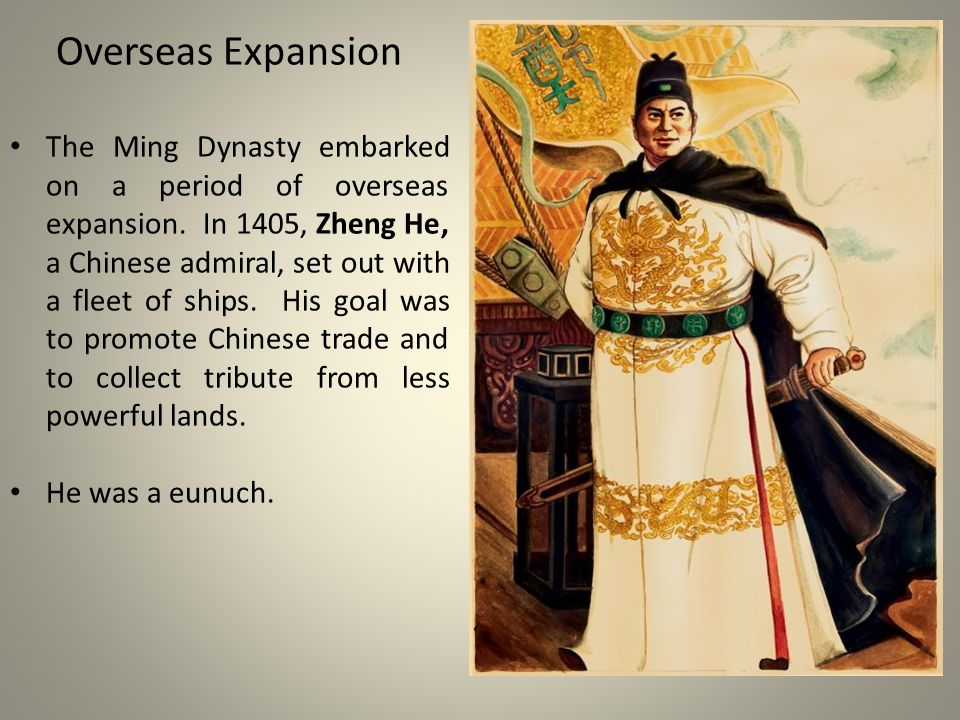 Overseas Expansion The Ming Dynasty embarked on a period of overseas expansion.