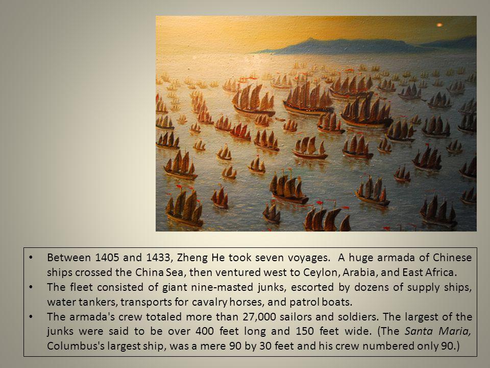 Between 1405 and 1433, Zheng He took seven voyages.