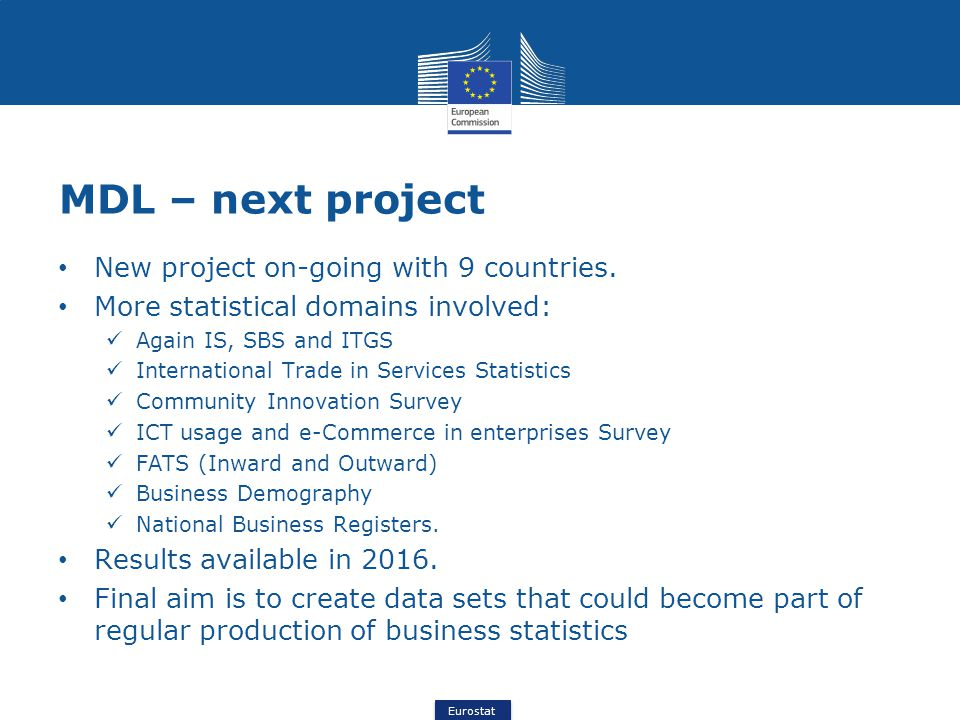 Eurostat MDL – next project New project on-going with 9 countries.