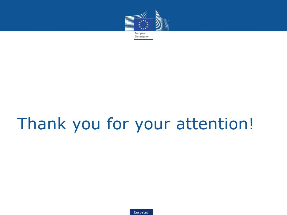 Eurostat Thank you for your attention!