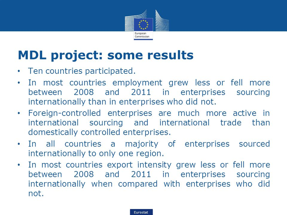 Eurostat MDL project: some results Ten countries participated.