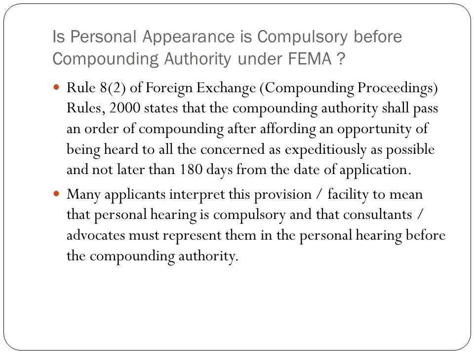 Is Personal Appearance is Compulsory before Compounding Authority under FEMA .
