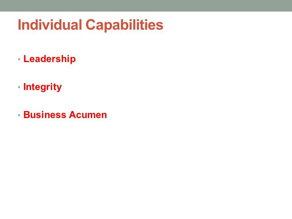 Individual Capabilities Leadership Integrity Business Acumen