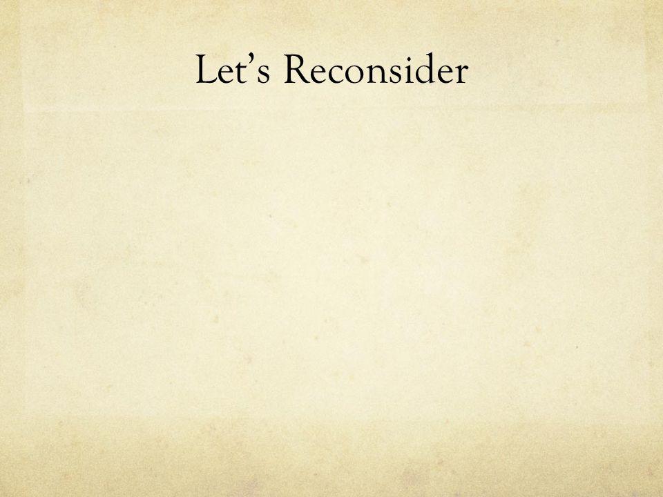 Let's Reconsider