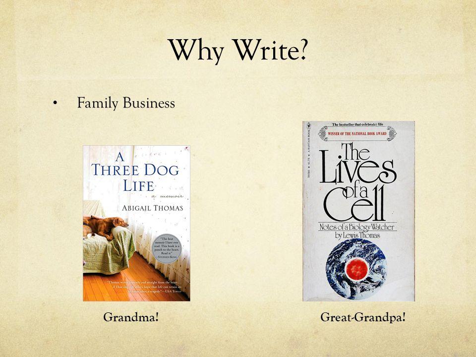 Why Write Family Business Grandma!Great-Grandpa!