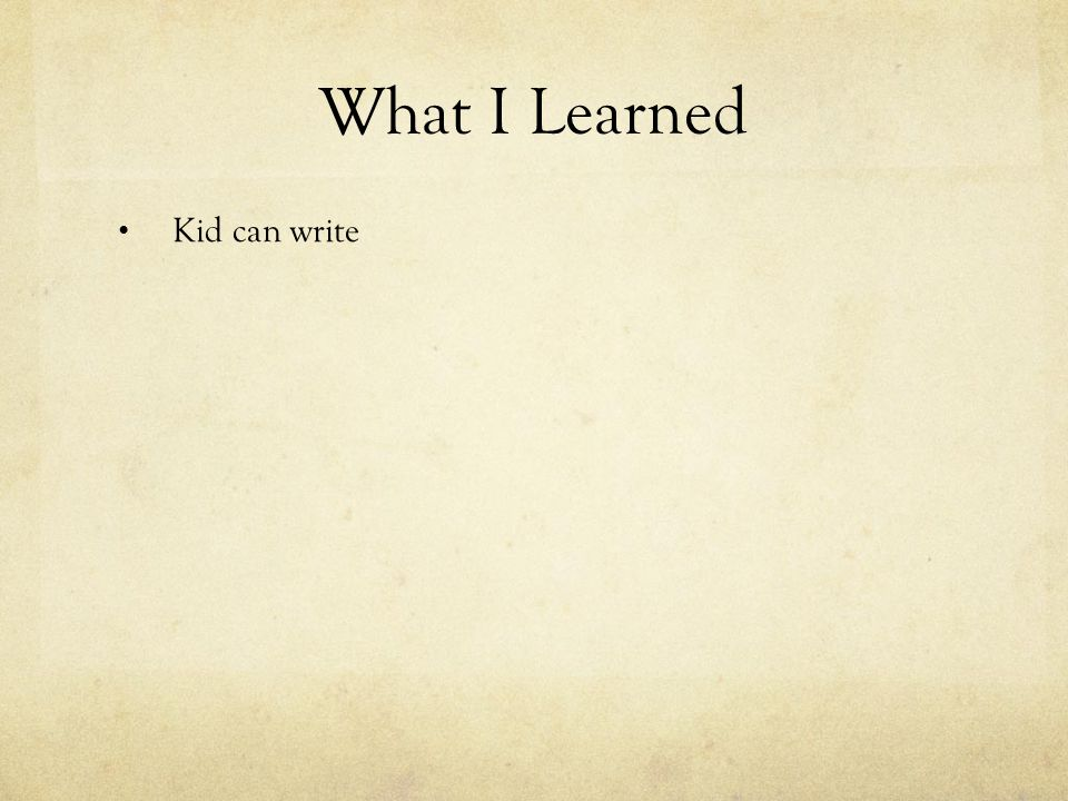Kid can write