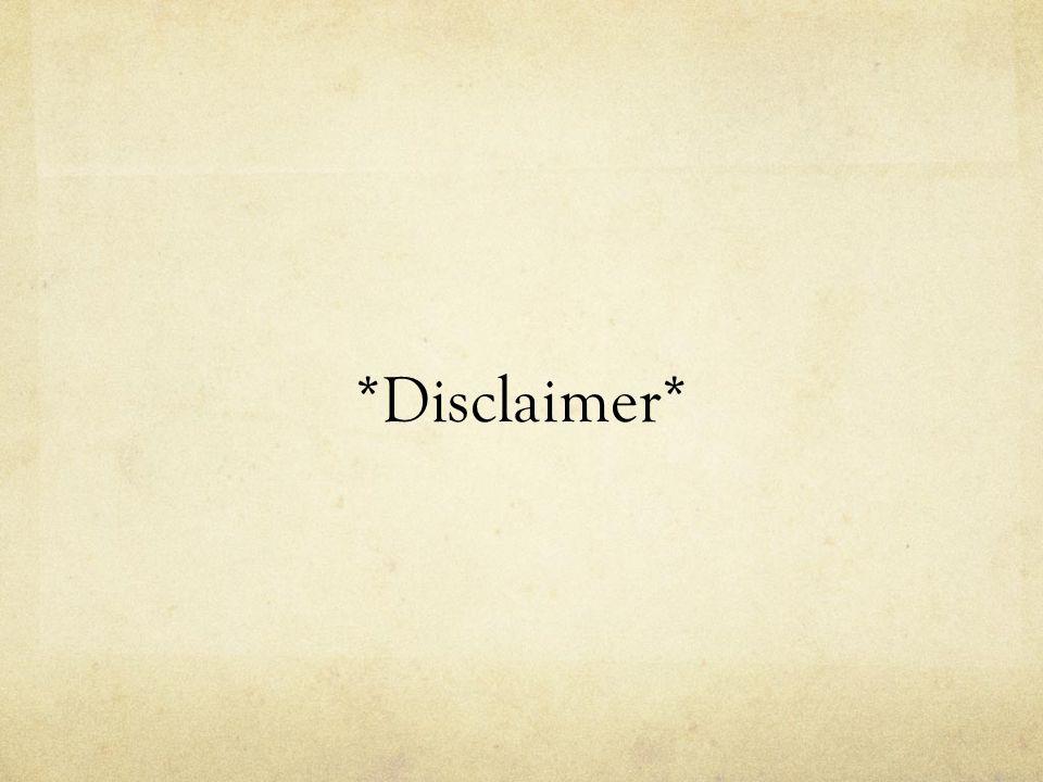 *Disclaimer*