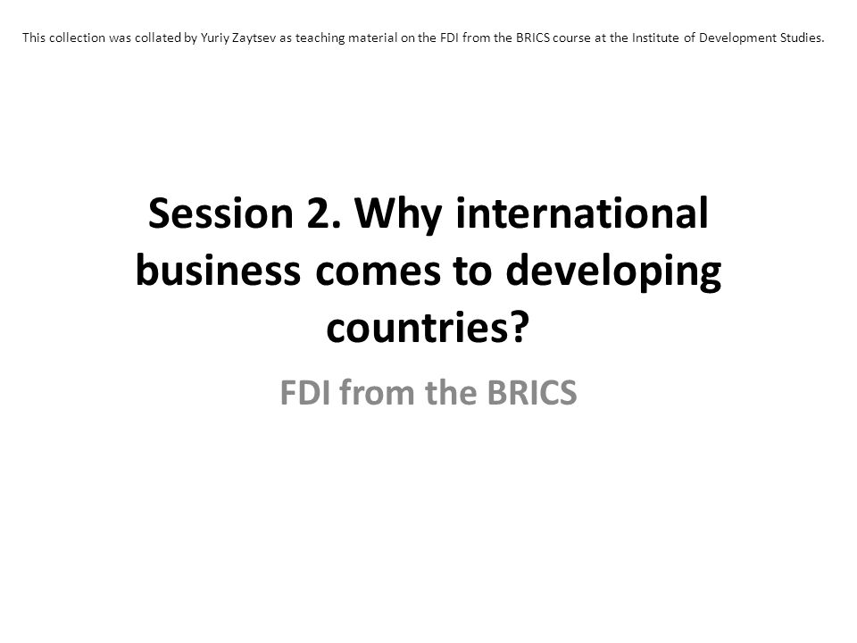 Session 2. Why international business comes to developing countries.