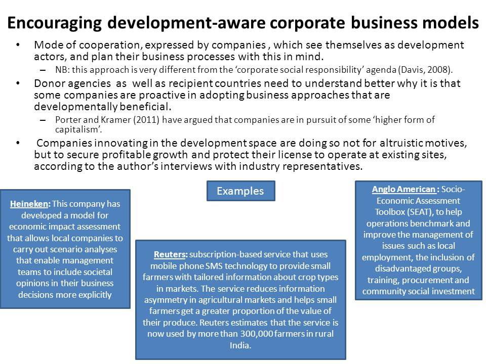 Encouraging development-aware corporate business models Mode of cooperation, expressed by companies, which see themselves as development actors, and plan their business processes with this in mind.