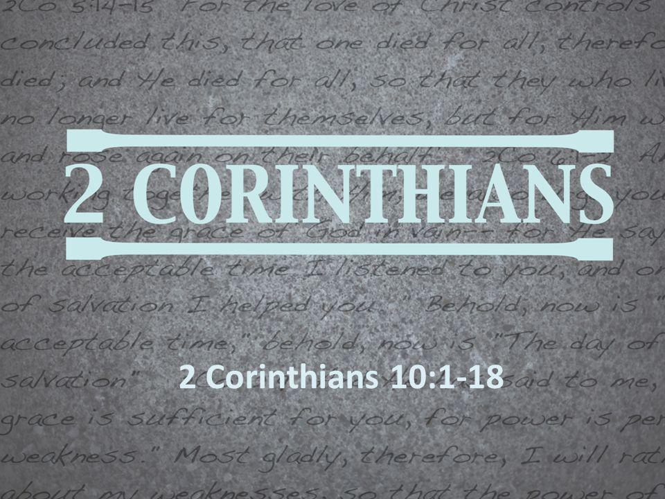 2 Corinthians 10:1-18