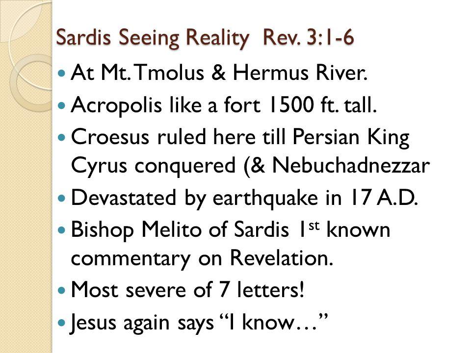 Sardis Seeing Reality Rev. 3:1-6 At Mt. Tmolus & Hermus River.