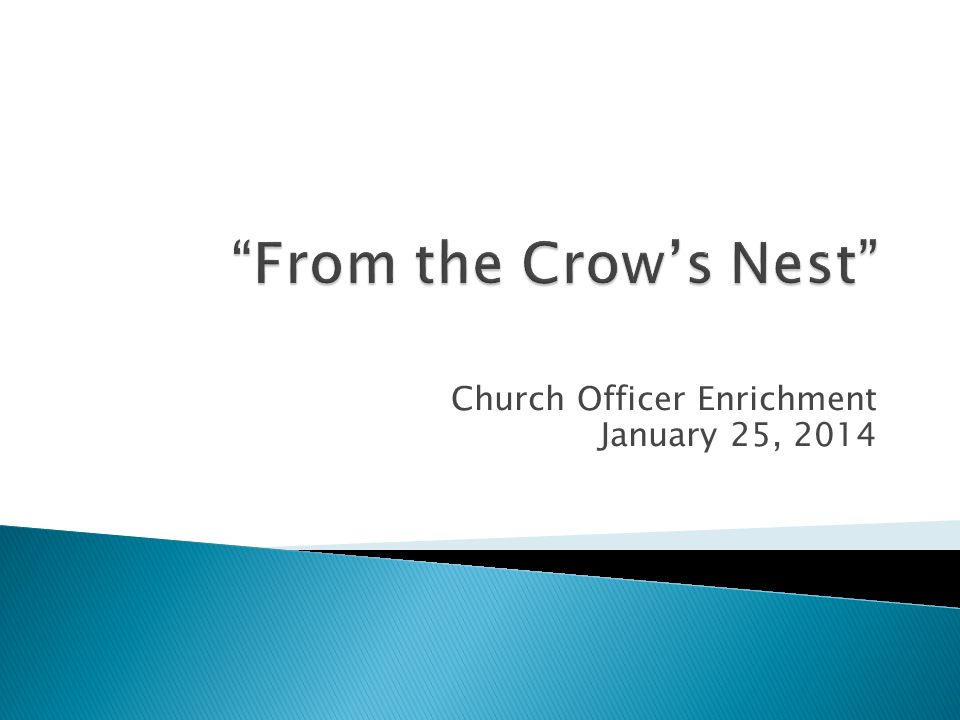 Church Officer Enrichment January 25, 2014