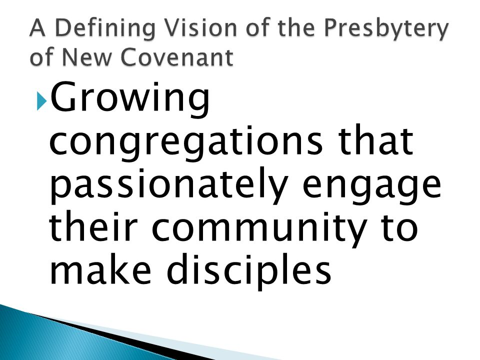 Growing congregations that passionately engage their community to make disciples