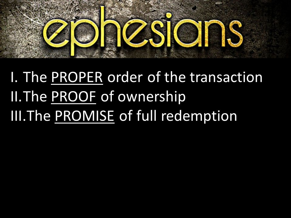I.The PROPER order of the transaction II.The PROOF of ownership III.The PROMISE of full redemption