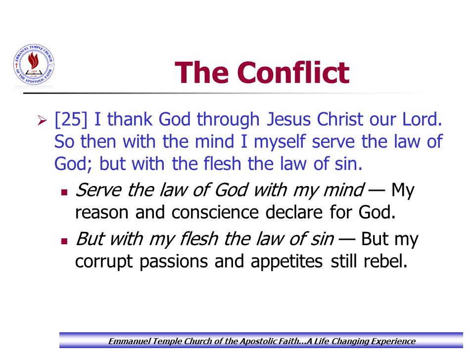 The Conflict  [25] I thank God through Jesus Christ our Lord.