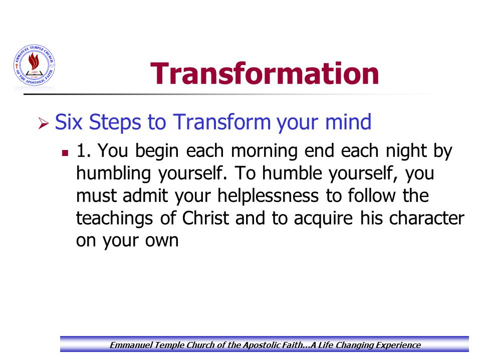 Transformation  Six Steps to Transform your mind 1.