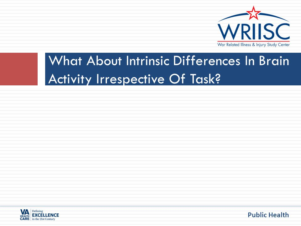 Public Health What About Intrinsic Differences In Brain Activity Irrespective Of Task?