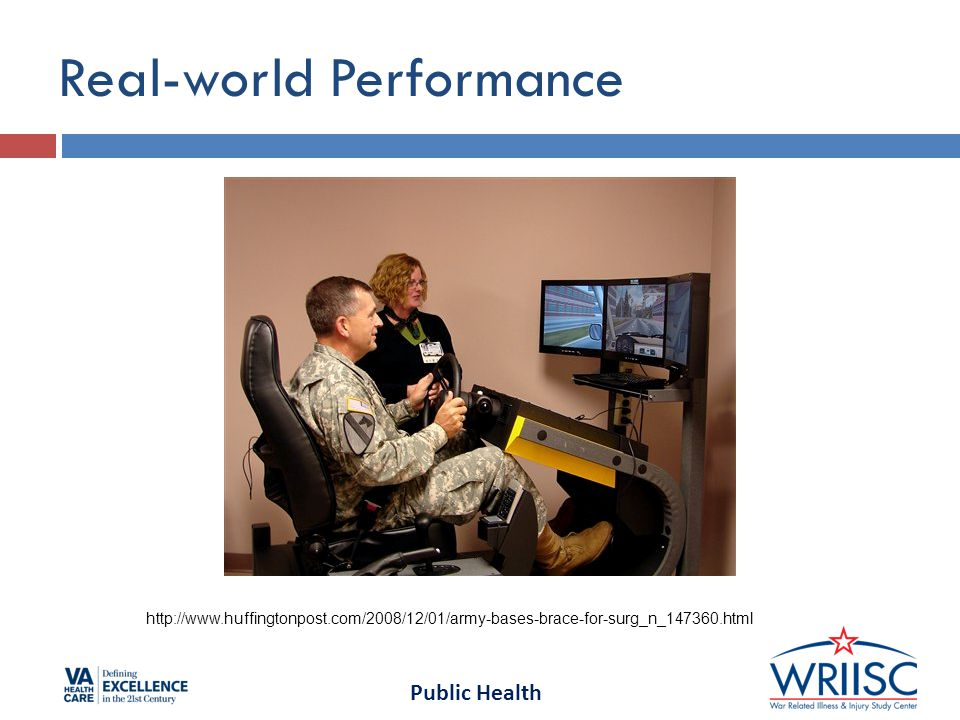 Public Health Real-world Performance http://www.huffingtonpost.com/2008/12/01/army-bases-brace-for-surg_n_147360.html