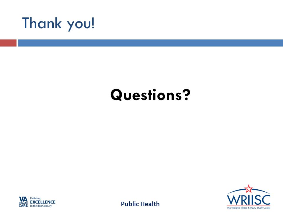 Public Health Thank you! Questions?