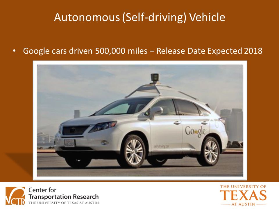 Autonomous (Self-driving) Vehicle Google cars driven 500,000 miles – Release Date Expected 2018