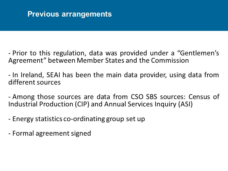 "Previous arrangements - Prior to this regulation, data was provided under a ""Gentlemen's Agreement"" between Member States and the Commission - In Irel"