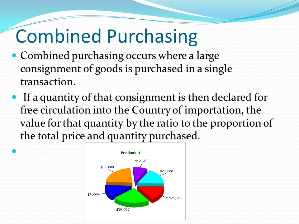 Combined Purchasing Combined purchasing occurs where a large consignment of goods is purchased in a single transaction. If a quantity of that consignm