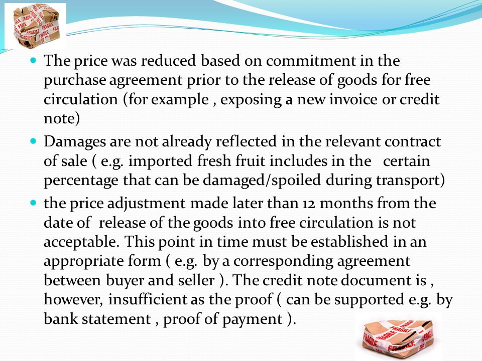 The price was reduced based on commitment in the purchase agreement prior to the release of goods for free circulation (for example, exposing a new in