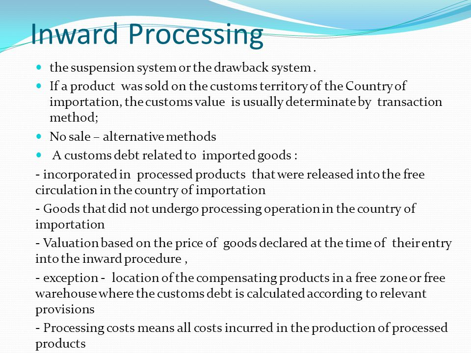 the suspension system or the drawback system. If a product was sold on the customs territory of the Country of importation, the customs value is usual
