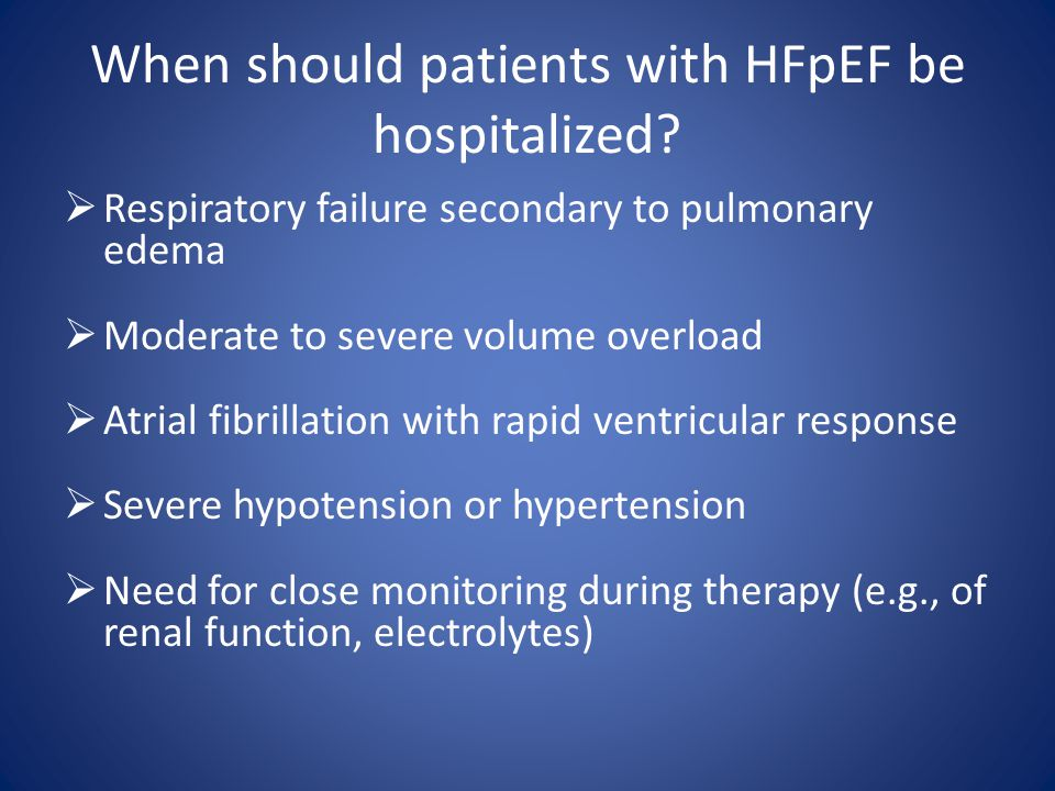 When should patients with HFpEF be hospitalized.