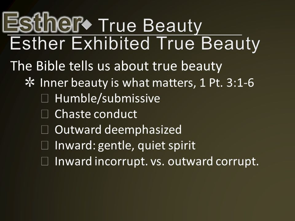 The Bible tells us about true beauty ✲ Inner beauty is what matters, 1 Pt.