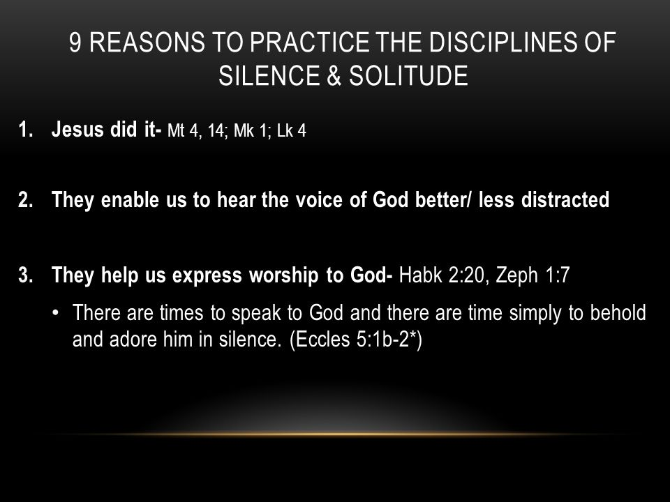 9 REASONS TO PRACTICE THE DISCIPLINES OF SILENCE & SOLITUDE 1.