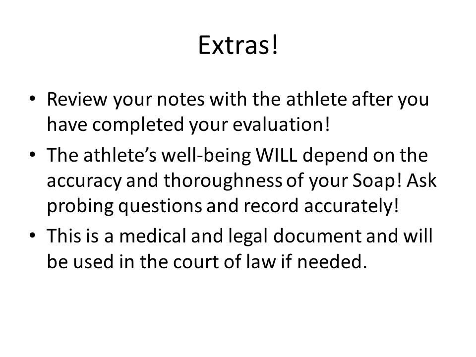 Extras.Review your notes with the athlete after you have completed your evaluation.