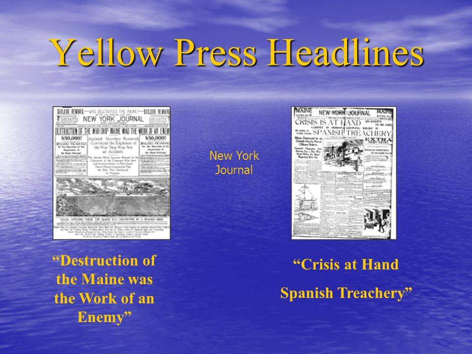 Yellow Press Headlines Destruction of the Maine was the Work of an Enemy Crisis at Hand Spanish Treachery New York Journal