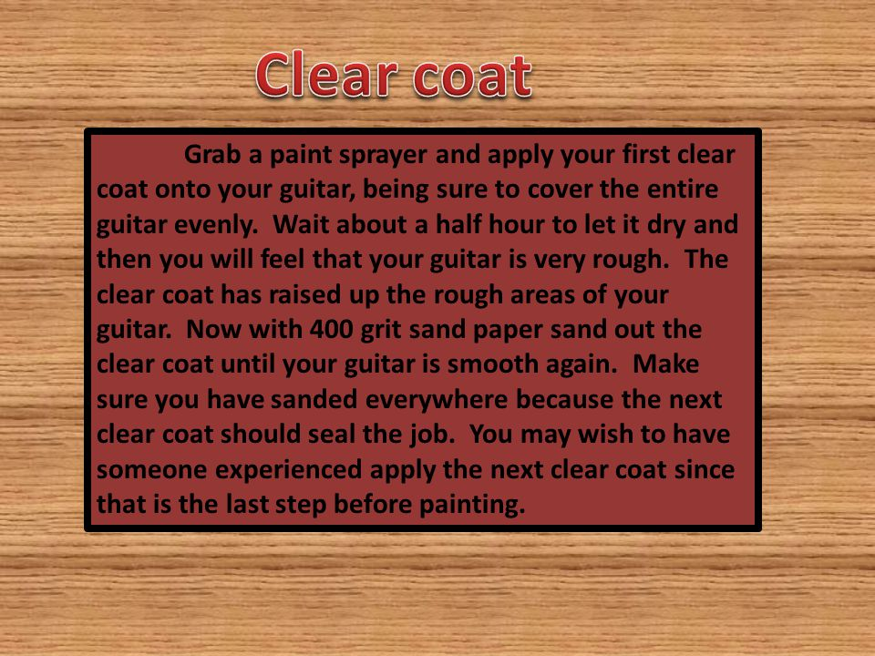 Grab a paint sprayer and apply your first clear coat onto your guitar, being sure to cover the entire guitar evenly.