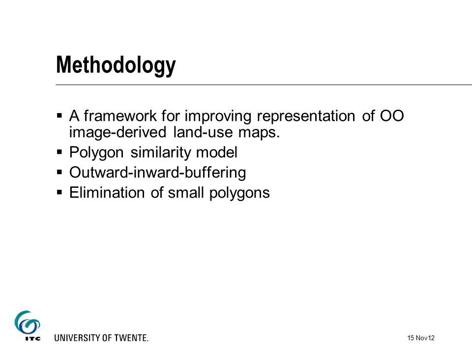 Methodology  A framework for improving representation of OO image-derived land-use maps.