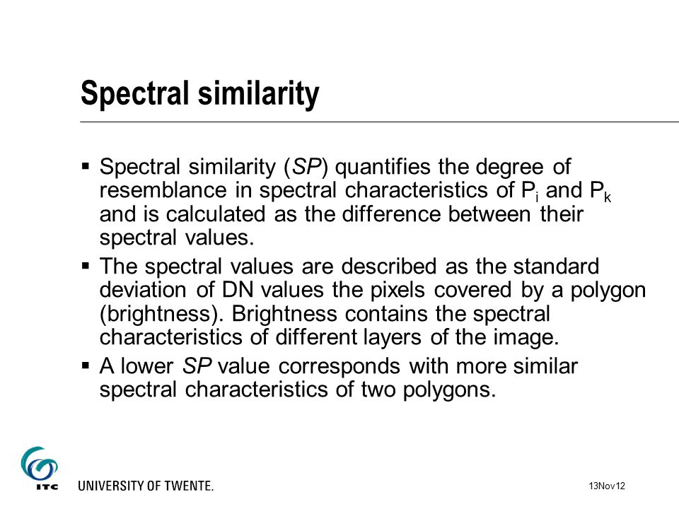 Spectral similarity  Spectral similarity (SP) quantifies the degree of resemblance in spectral characteristics of P i and P k and is calculated as the difference between their spectral values.
