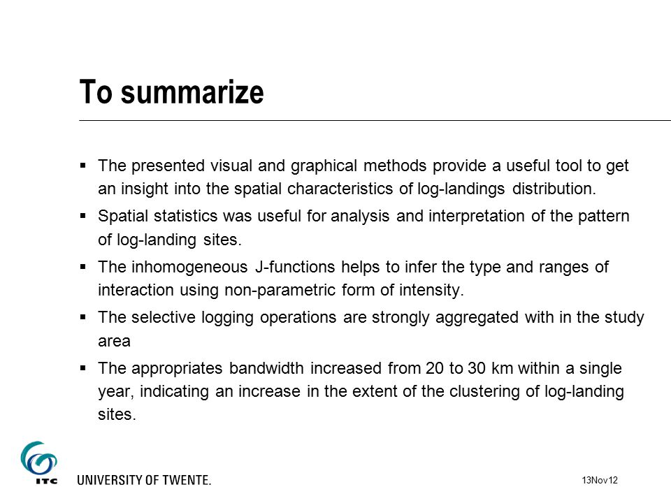 To summarize  The presented visual and graphical methods provide a useful tool to get an insight into the spatial characteristics of log-landings distribution.