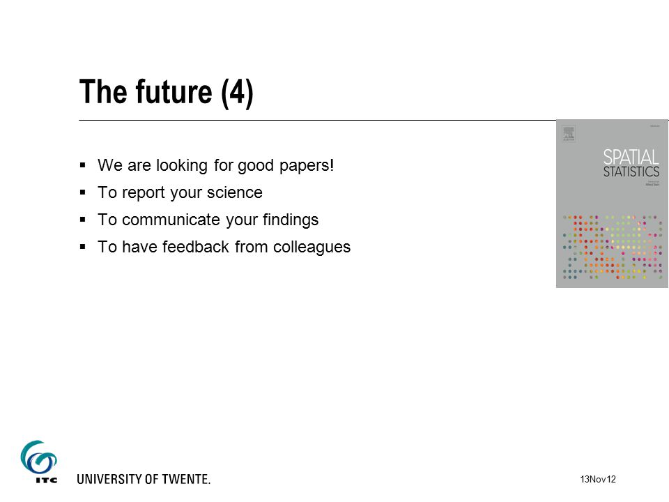The future (4)  We are looking for good papers.
