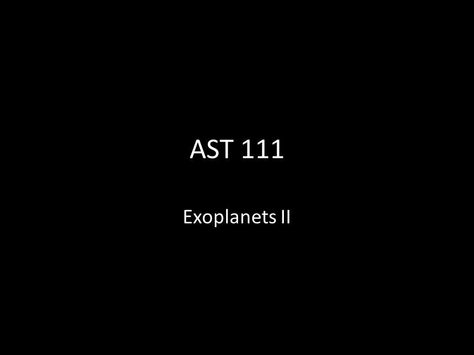 AST 111 Exoplanets II
