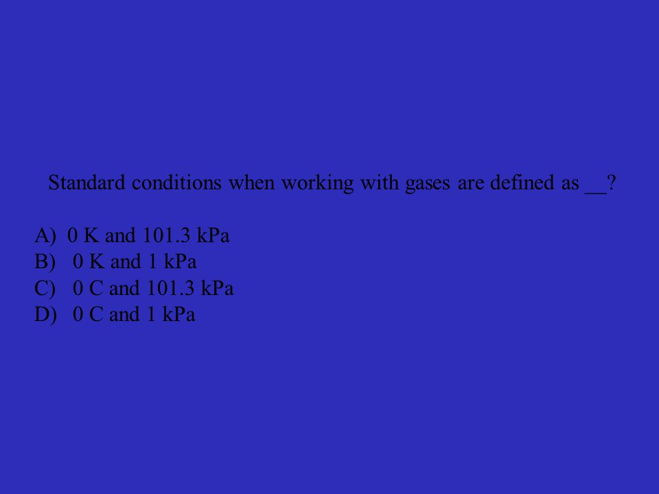 Standard conditions when working with gases are defined as __.