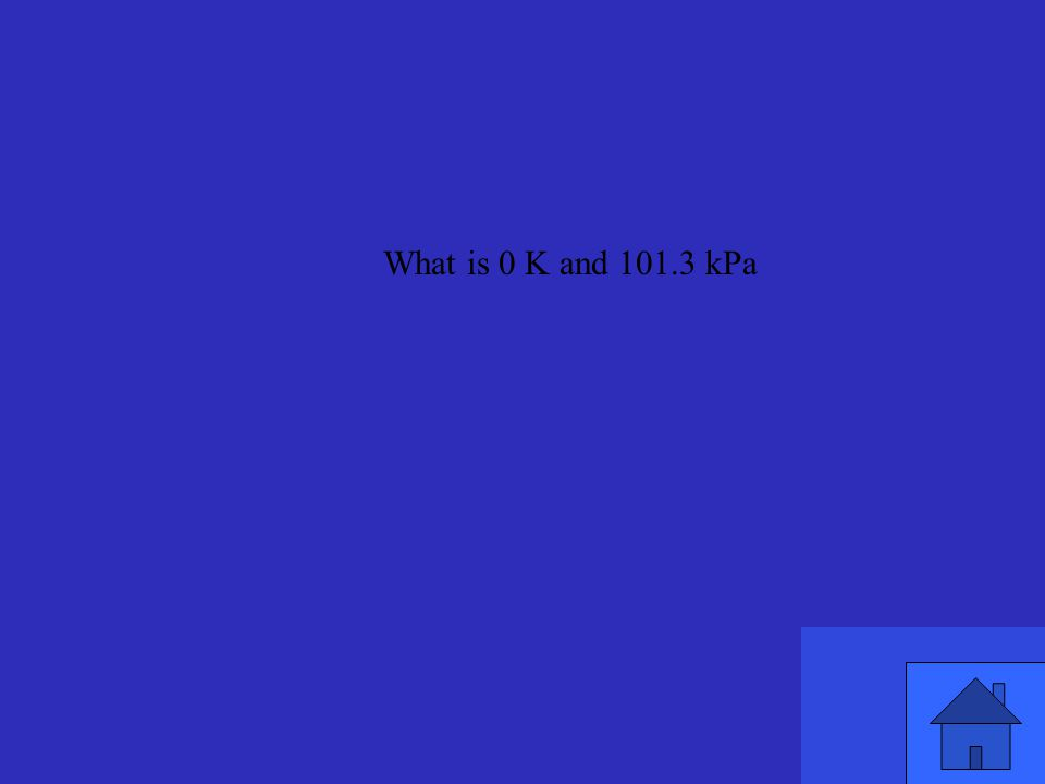What is 0 K and 101.3 kPa