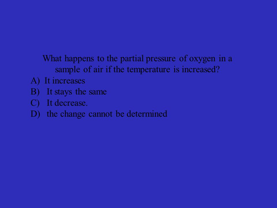 What happens to the partial pressure of oxygen in a sample of air if the temperature is increased.